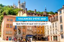 vacances-ete-lyon-2021